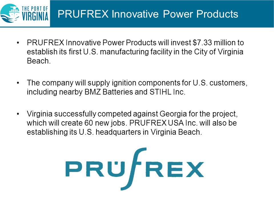 PRUFREX Innovative Power Products PRUFREX Innovative Power Products will invest $7.33 million to establish its first U.S.