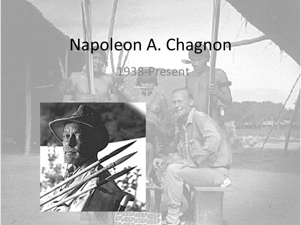 Napoleon A. Chagnon 1938-Present