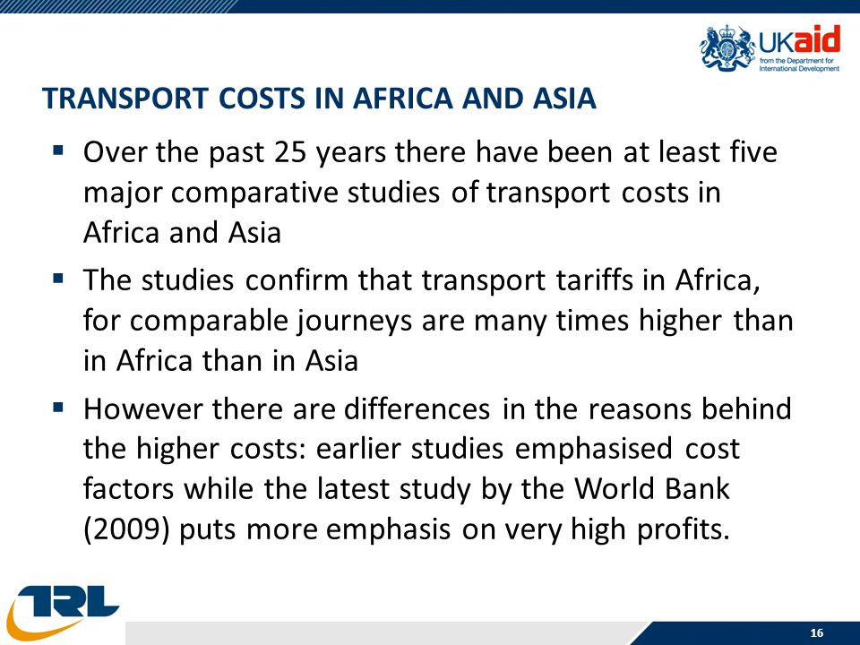 TRANSPORT COSTS IN AFRICA AND ASIA Over the past 25 years there have been at least five major comparative studies of transport costs in Africa and Asi