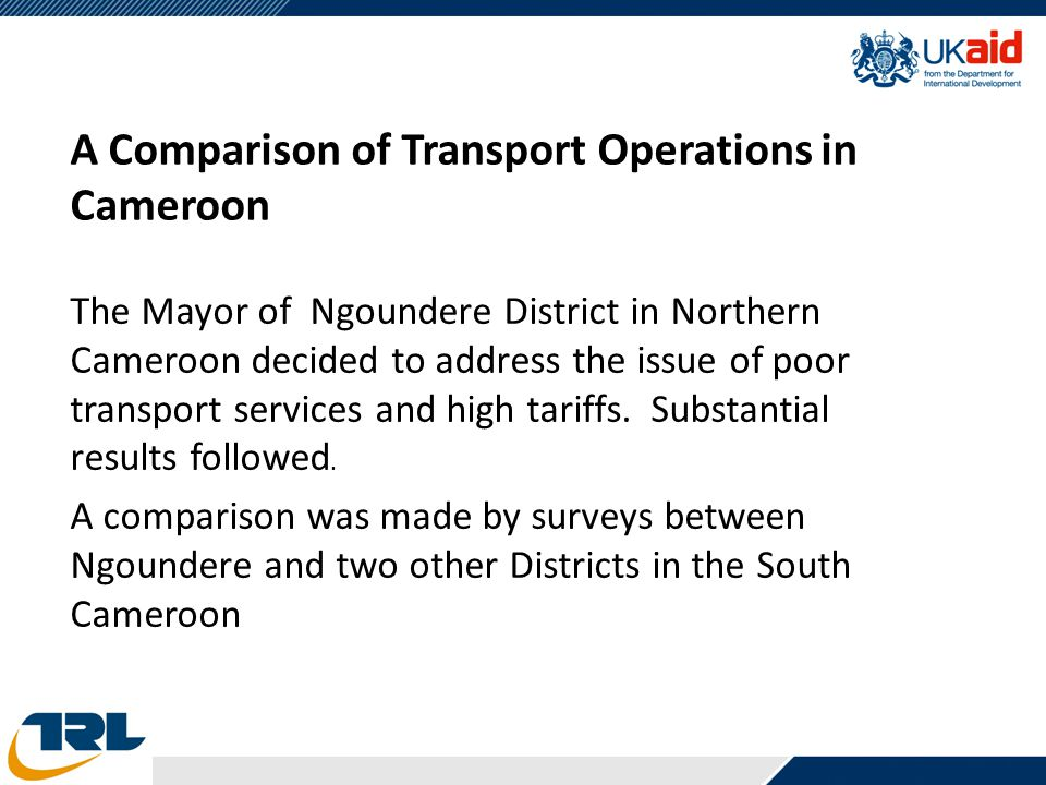 A Comparison of Transport Operations in Cameroon The Mayor of Ngoundere District in Northern Cameroon decided to address the issue of poor transport s