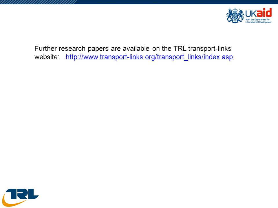 49 Further research papers are available on the TRL transport-links website:. http://www.transport-links.org/transport_links/index.asphttp://www.trans