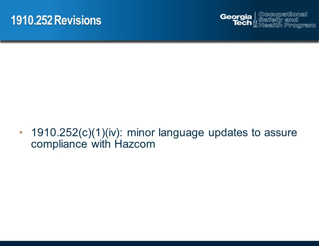 1910.252 Revisions 1910.252(c)(1)(iv): minor language updates to assure compliance with Hazcom