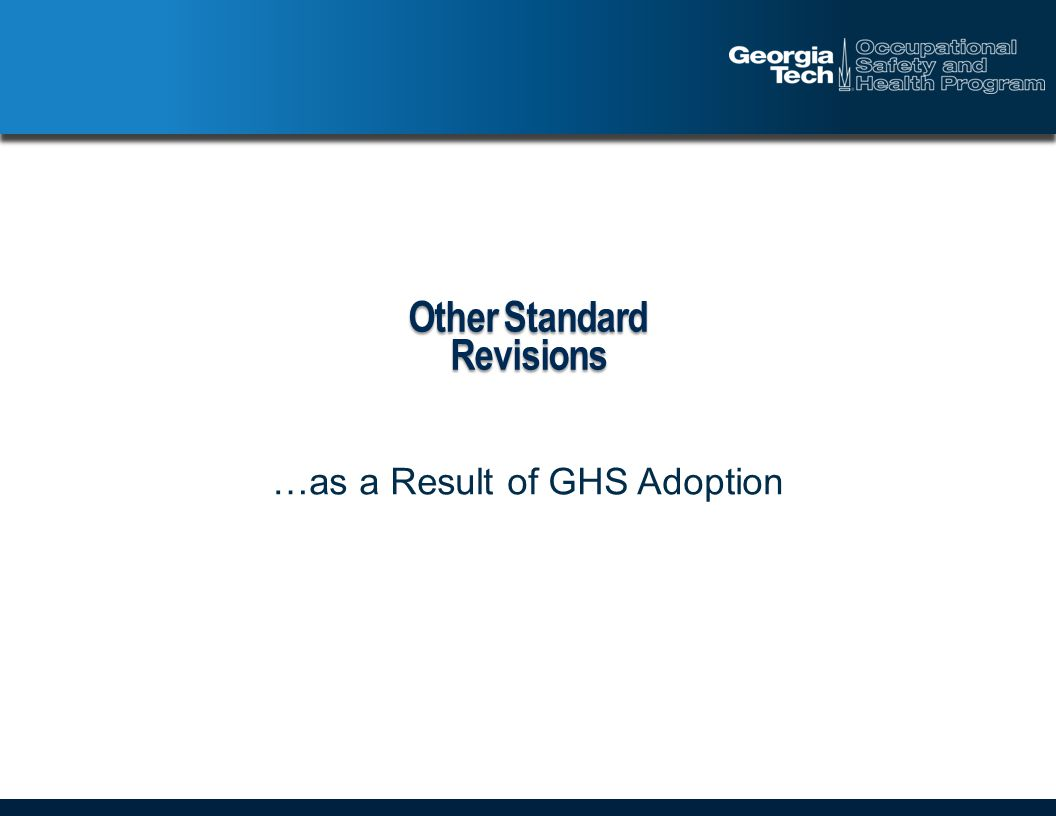 Other Standard Revisions …as a Result of GHS Adoption