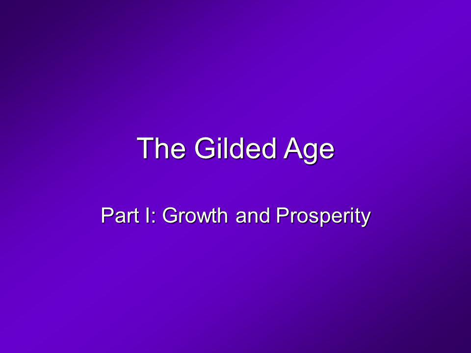 The Gilded Age Part I: Growth and Prosperity