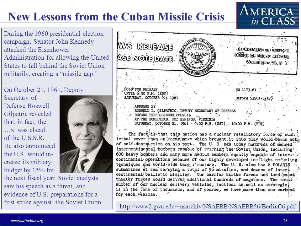 Soviet Motives for Placing Missiles in Cuba americainclass.org22 1: Strategic Imbalance Sergei Khrushchev (son of Premier Nikita Khrushchev): Now with regard to the question of parity.
