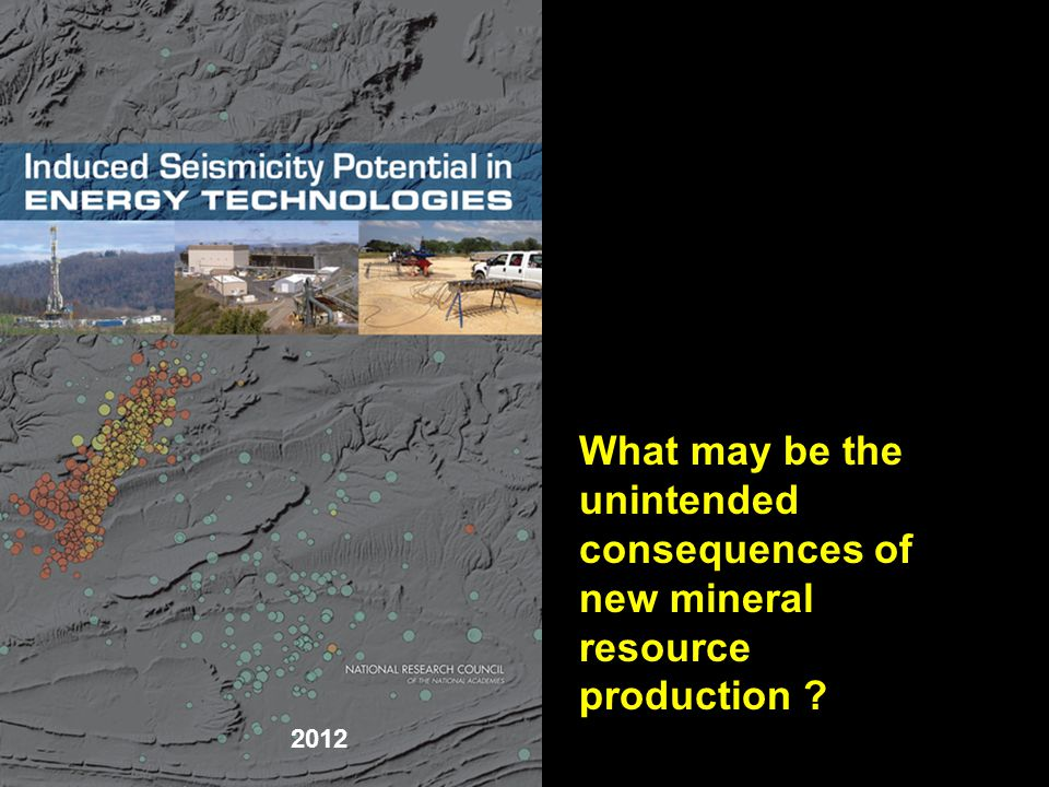 2012 What may be the unintended consequences of new mineral resource production