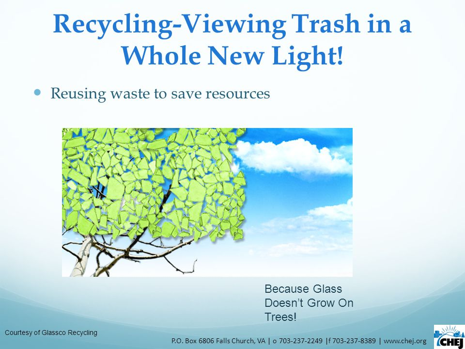 Recycling-Viewing Trash in a Whole New Light. Reusing waste to save resources P.O.