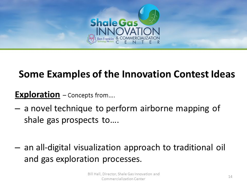 Some Examples of the Innovation Contest Ideas Exploration – Concepts from…. – a novel technique to perform airborne mapping of shale gas prospects to…