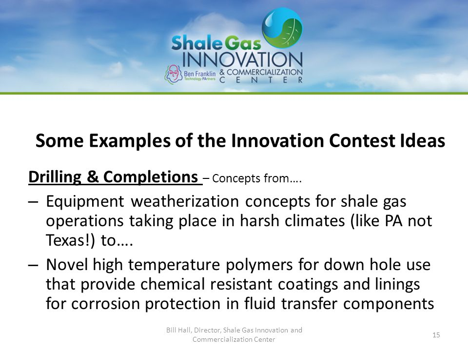 Some Examples of the Innovation Contest Ideas Drilling & Completions – Concepts from…. – Equipment weatherization concepts for shale gas operations ta