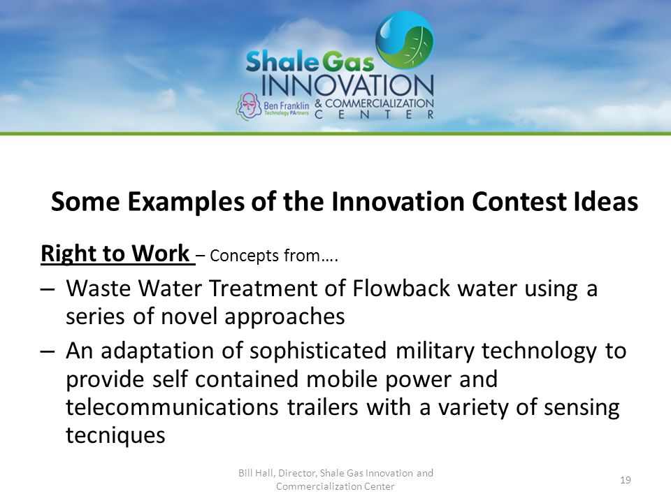 Some Examples of the Innovation Contest Ideas Right to Work – Concepts from…. – Waste Water Treatment of Flowback water using a series of novel approa