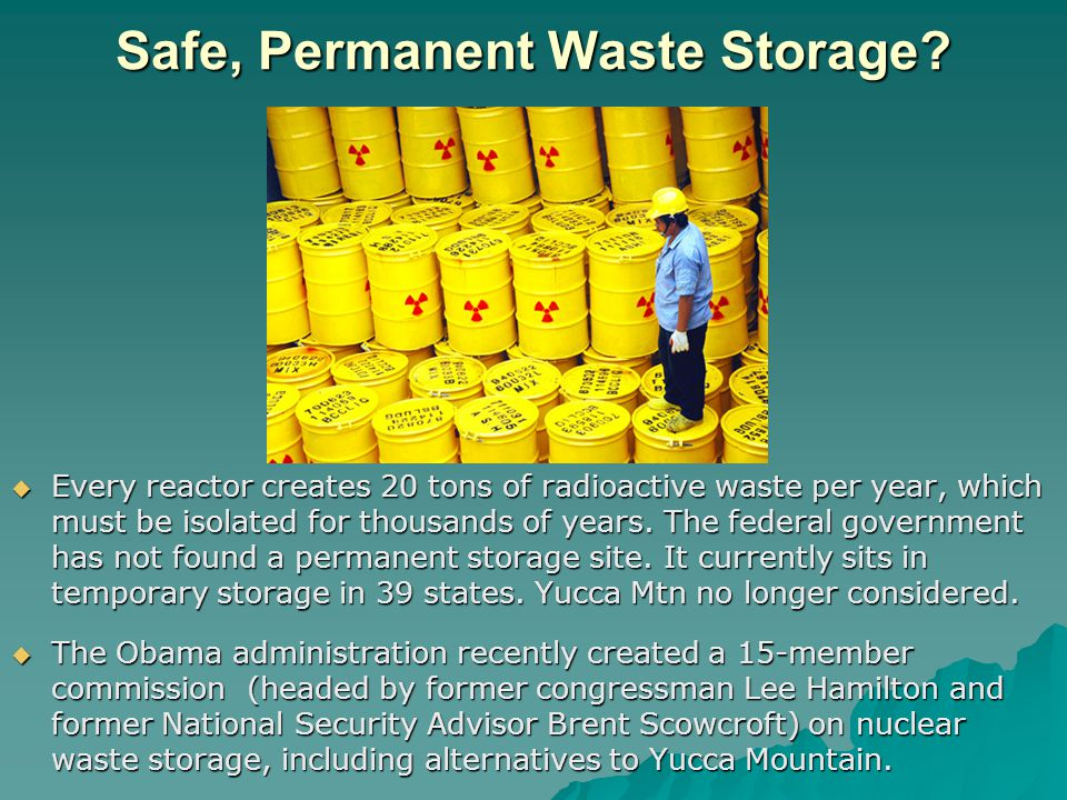 Safe, Permanent Waste Storage.