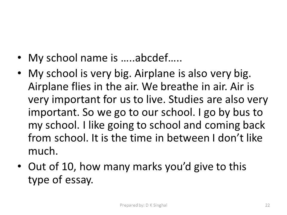 My school name is …..abcdef….. My school is very big.