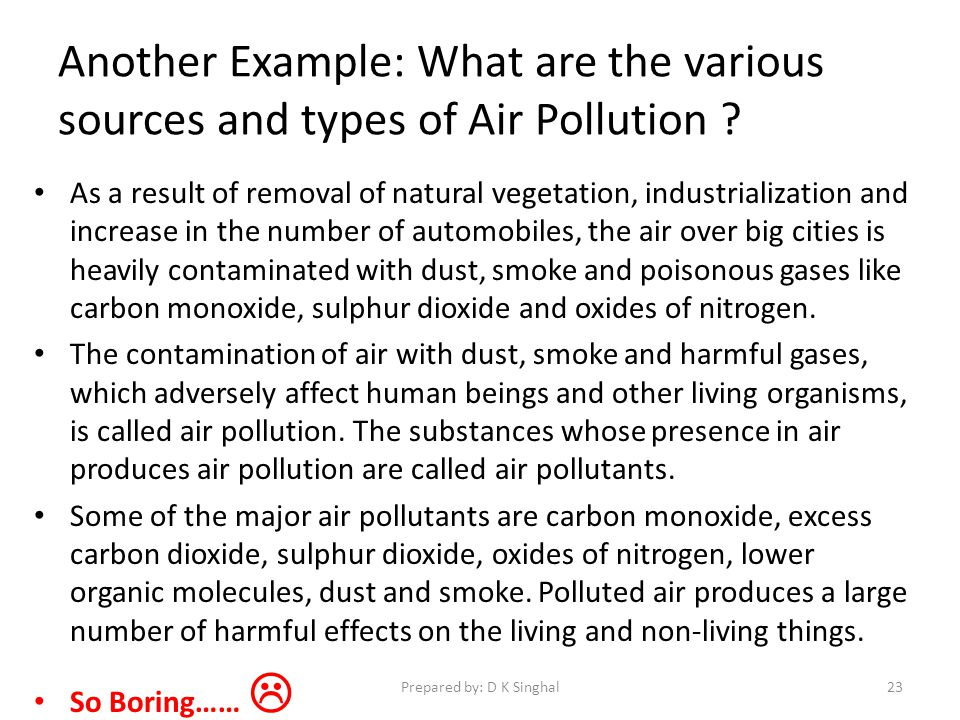 Another Example: What are the various sources and types of Air Pollution .