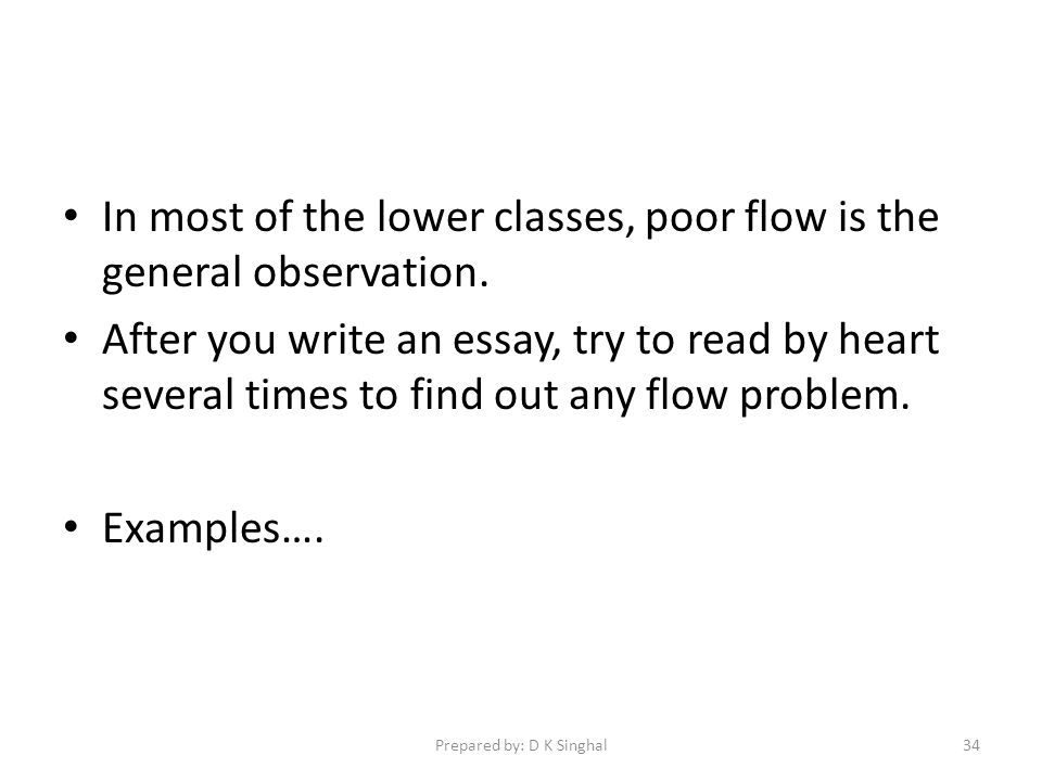 In most of the lower classes, poor flow is the general observation.