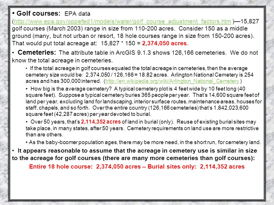Golf courses: EPA data (http://www.epa.gov/oppefed1/models/water/golf_course_adjustment_factors.htm )15,827 golf courses (March 2003) range in size fr