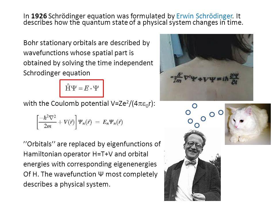 In 1926 Schrödinger equation was formulated by Erwin Schrödinger.