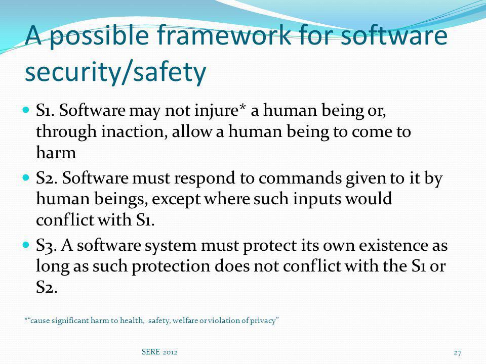 A possible framework for software security/safety S1.