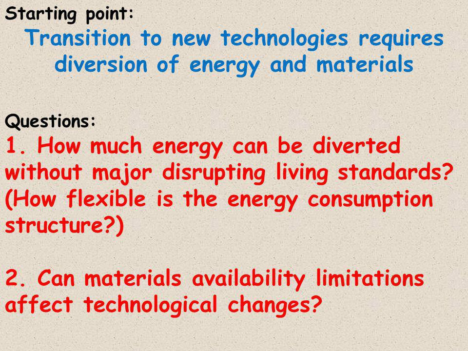 Questions: 1.How much energy can be diverted without major disrupting living standards.