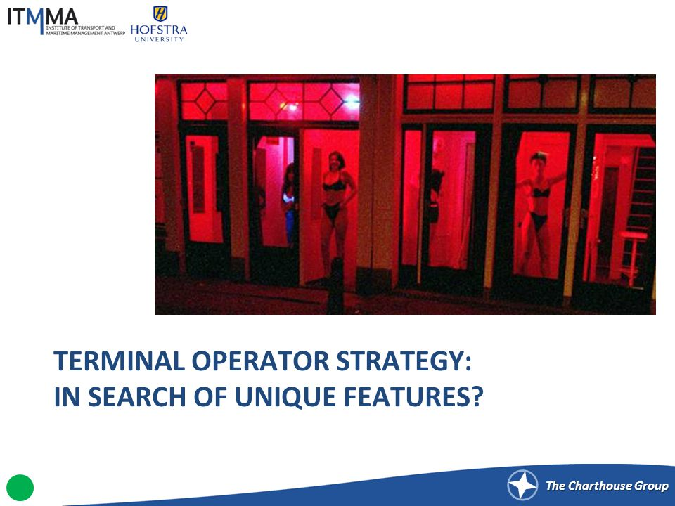 The Charthouse Group TERMINAL OPERATOR STRATEGY: IN SEARCH OF UNIQUE FEATURES