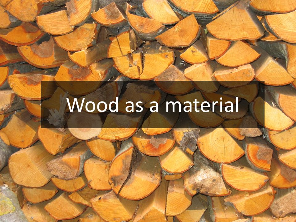 Wood as a material