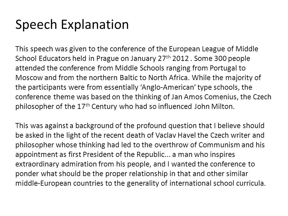 Speech Explanation This speech was given to the conference of the European League of Middle School Educators held in Prague on January 27 th 2012.