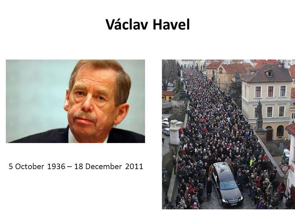 Václav Havel 5 October 1936 – 18 December 2011