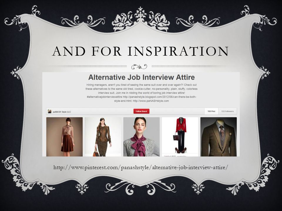 AND FOR INSPIRATION http://www.pinterest.com/panashstyle/alternative-job-interview-attire/