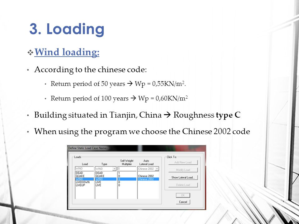 Wind loading: According to the chinese code: Return period of 50 years Wp = 0,55KN/m 2.