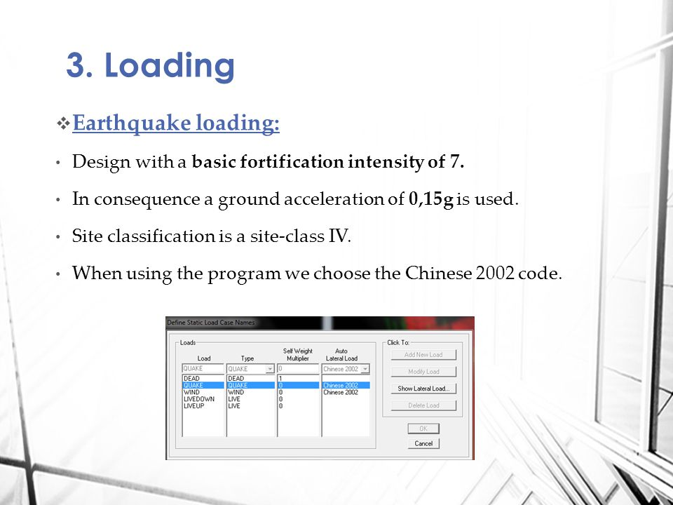 Earthquake loading: Design with a basic fortification intensity of 7.