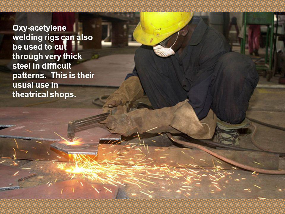 Oxy-acetylene welding rigs can also be used to cut through very thick steel in difficult patterns.