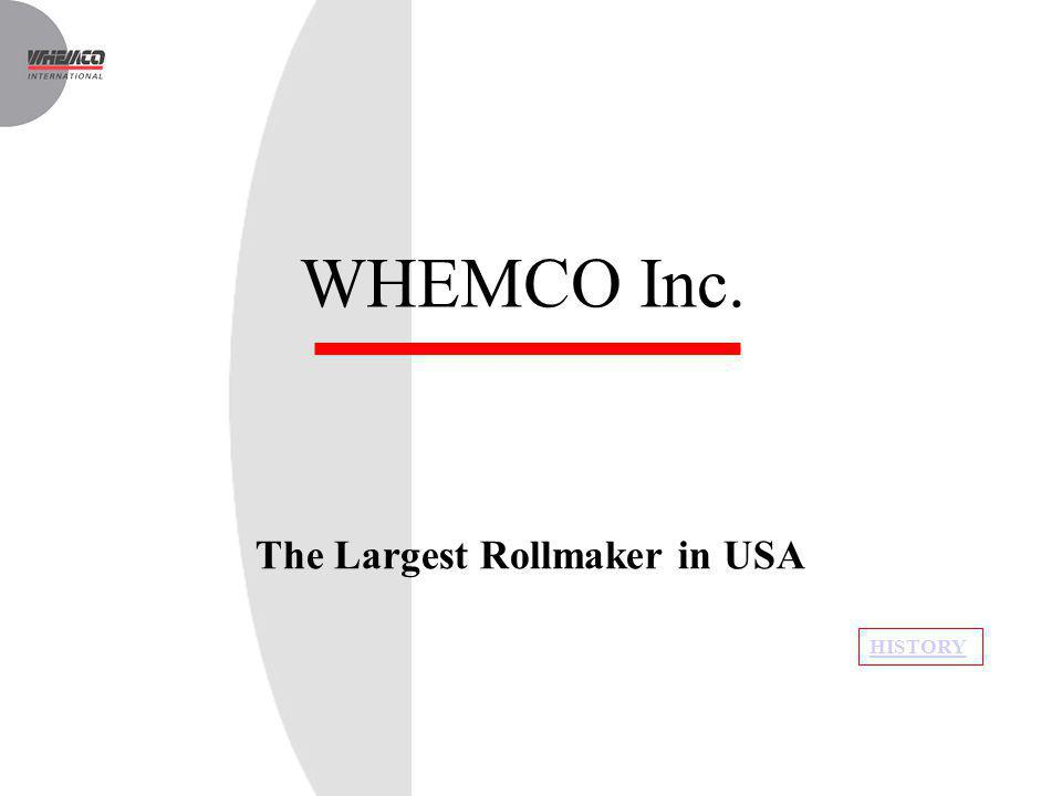 WHEMCO Inc. The Largest Rollmaker in USA HISTORY
