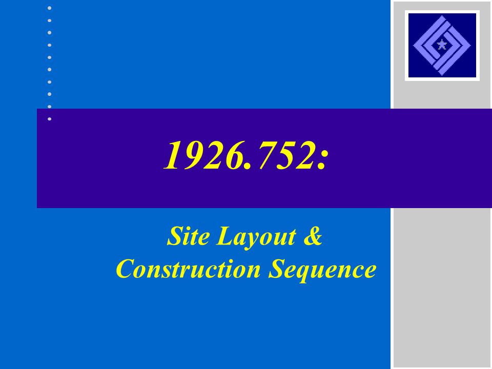 1926.752: Site Layout & Construction Sequence