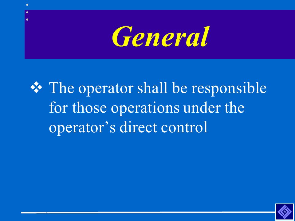 Construction Safety Council General The operator shall be responsible for those operations under the operators direct control