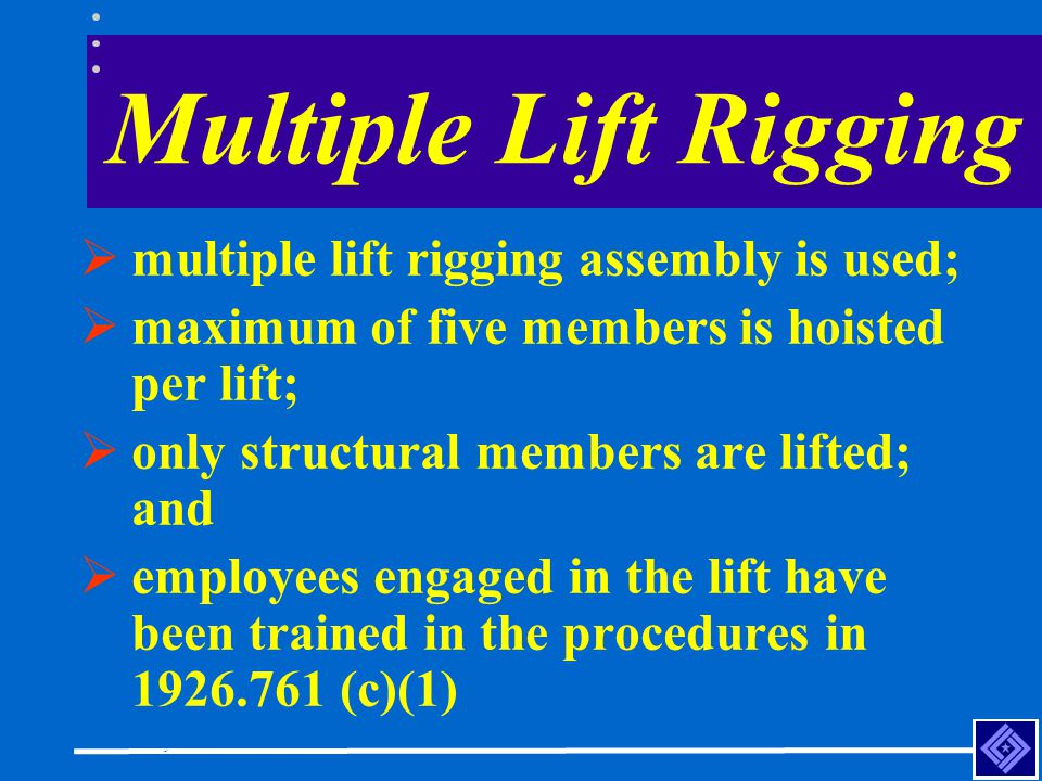 Construction Safety Council Multiple Lift Rigging multiple lift rigging assembly is used; maximum of five members is hoisted per lift; only structural