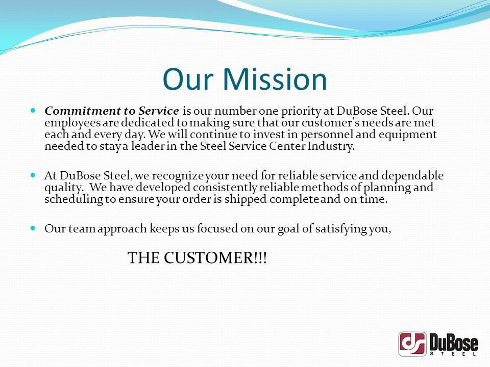Our Mission Commitment to Service is our number one priority at DuBose Steel.
