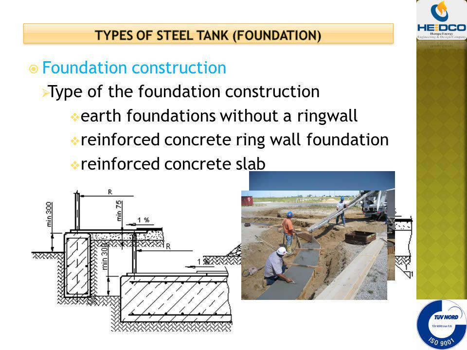 Foundation construction Type of the foundation construction earth foundations without a ringwall reinforced concrete ring wall foundation reinforced c