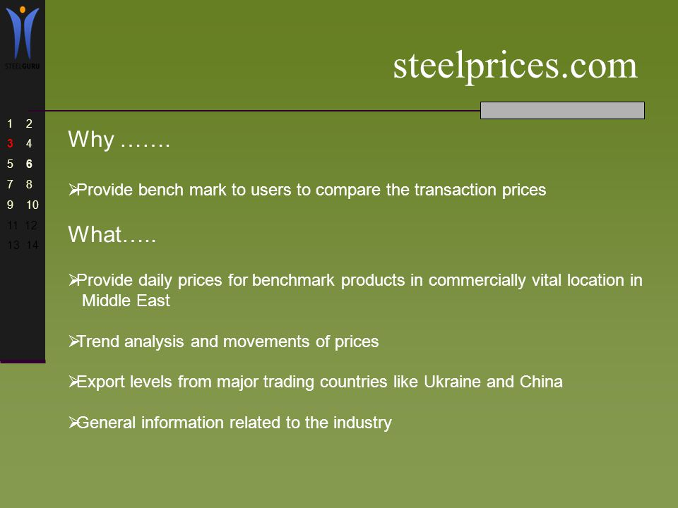 Steel price indices What …..Barometer to track and measure price movements on a daily basis.