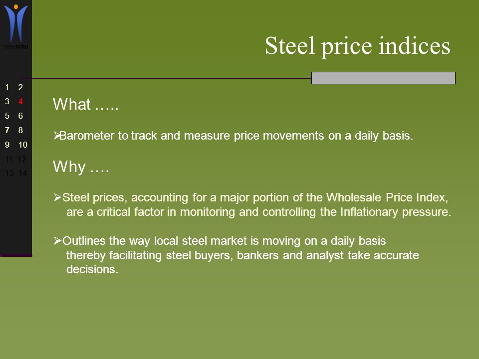 Steel price indices What ….. Barometer to track and measure price movements on a daily basis.