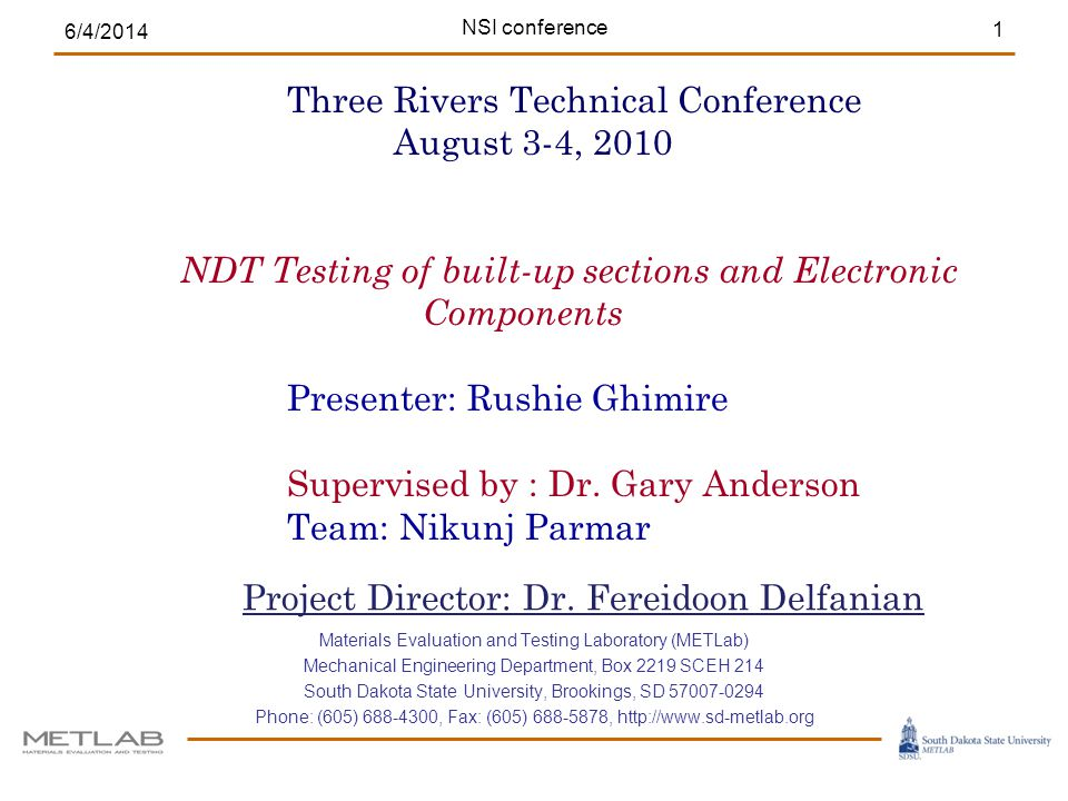 Acoustic Emission Testing (AE) Microscopic evaluation Radiography (RT) – Uses high energy photons (X- ray machine) 6/4/2014 NSI conference2 Different methods of NDT testing