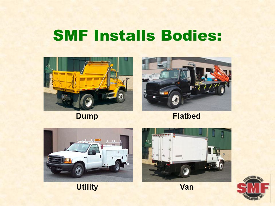 SMF Installs Bodies: DumpFlatbed VanUtility