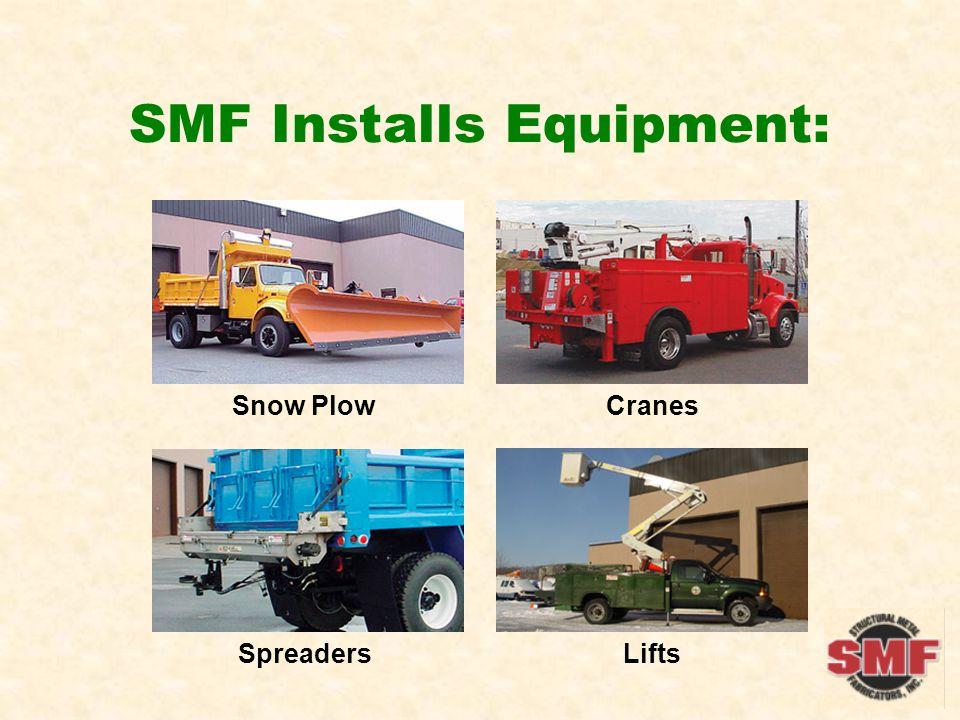 SMF Installs Equipment: Snow PlowCranes LiftsSpreaders