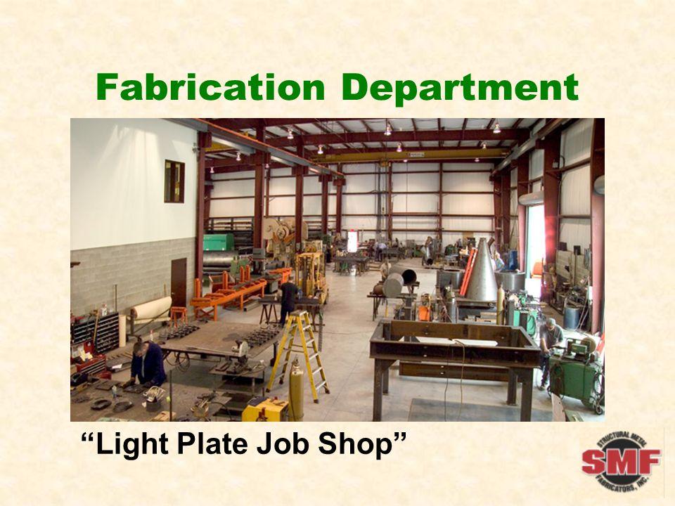 Fabrication Department Light Plate Job Shop