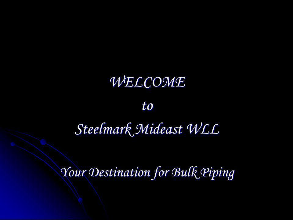 WELCOME to Steelmark Mideast WLL Your Destination for Bulk Piping