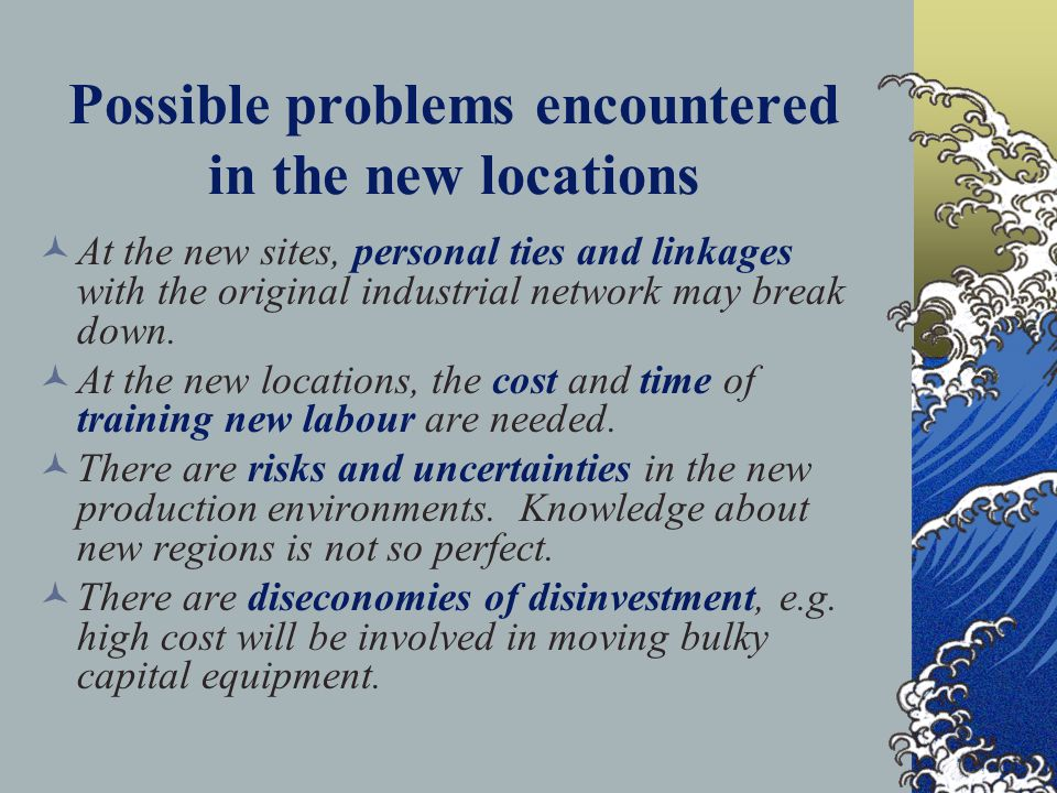 Why do the firms stay in original locations? Taking risks to move to new locations Possible problems encountered in new locations Can you list some?