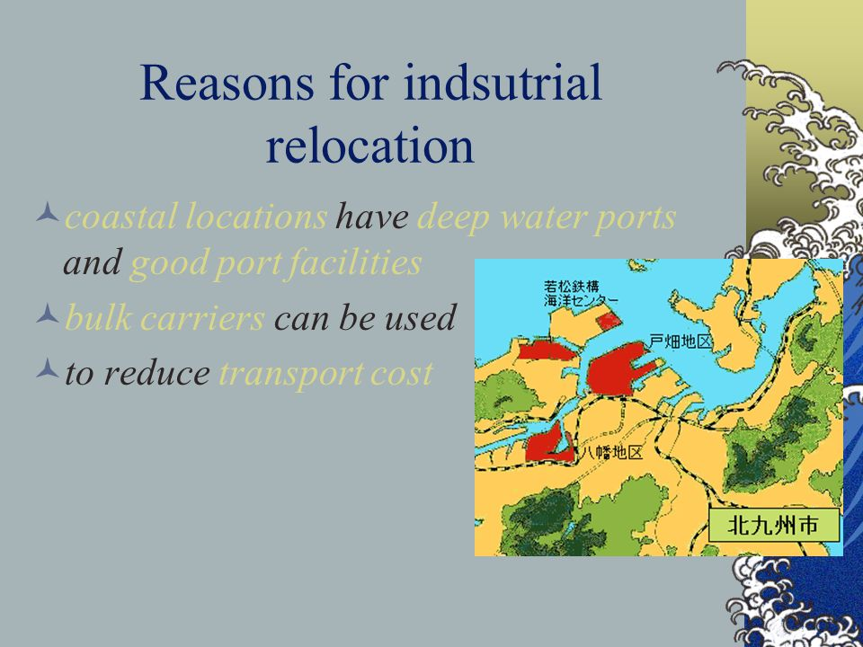 Reasons for indsutrial relocation declining supply of local coal and iron ore ports enable import of raw materials