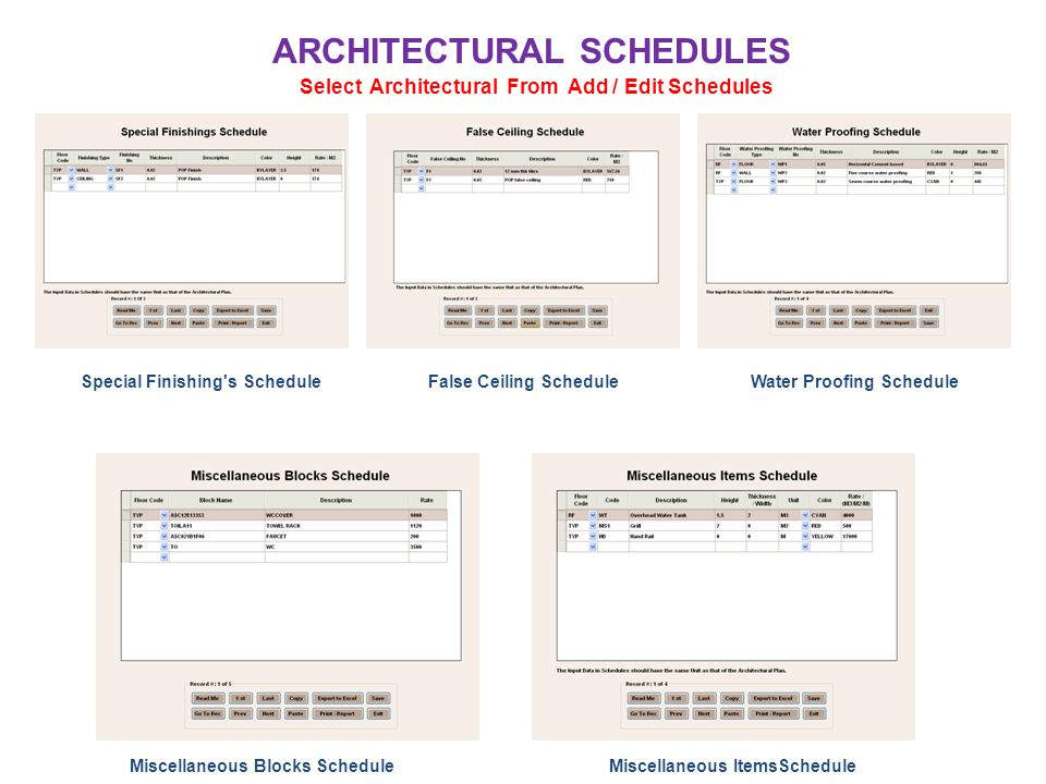 ARCHITECTURAL SCHEDULES Select Architectural From Add / Edit Schedules Special Finishing's ScheduleFalse Ceiling Schedule Miscellaneous Blocks Schedul