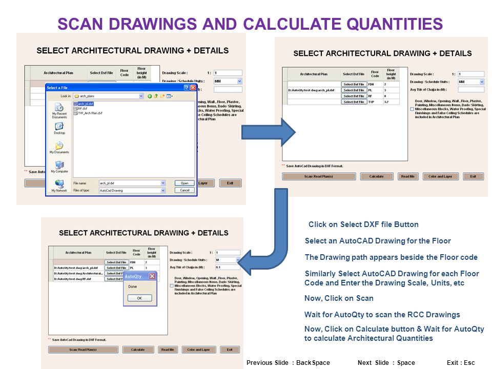 SCAN DRAWINGS AND CALCULATE QUANTITIES Click on Select DXF file Button Select an AutoCAD Drawing for the Floor The Drawing path appears beside the Flo