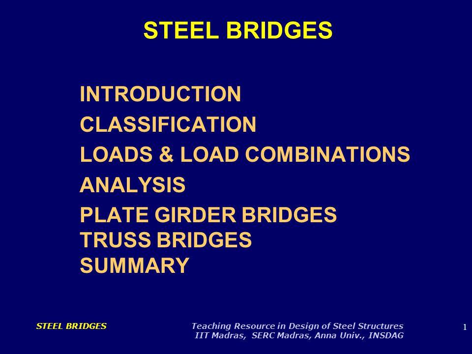 22 STEEL BRIDGES Teaching Resource in Design of Steel Structures IIT Madras, SERC Madras, Anna Univ., INSDAG CABLE SUSPENDED BRIDGE