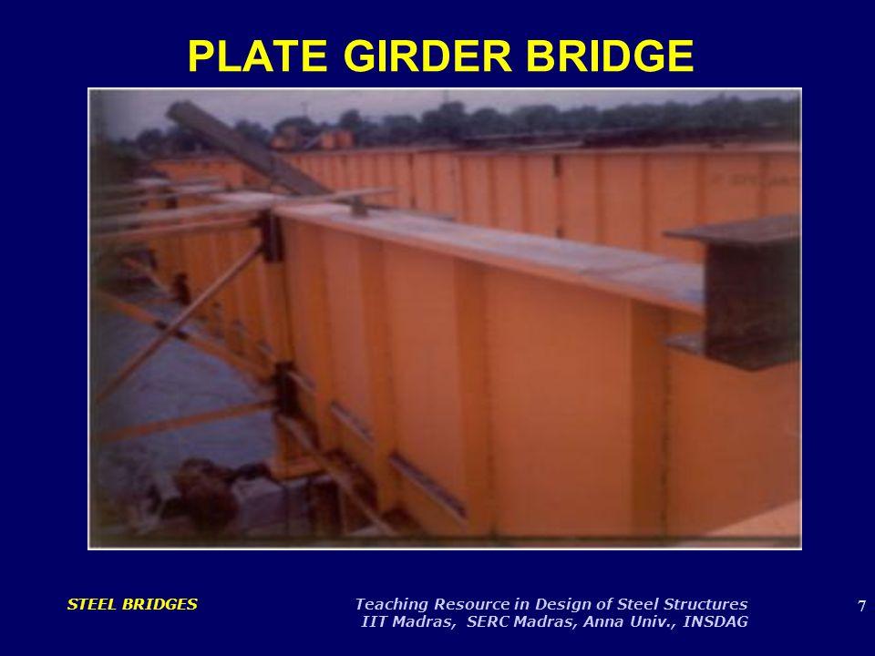 8 STEEL BRIDGES Teaching Resource in Design of Steel Structures IIT Madras, SERC Madras, Anna Univ., INSDAG BOX GIRDER BRIDGE