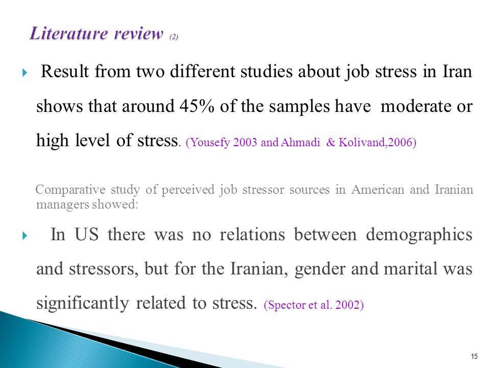 Result from two different studies about job stress in Iran shows that around 45% of the samples have moderate or high level of stress.